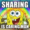 Sharing is Caring man - spongebob