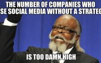 Too Damn hight social media strategy