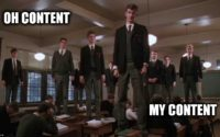 Oh Content My Content Meme
