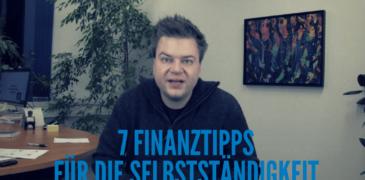 Video: 7 Finanztipps für die Selbstständigkeit & Unternehmer