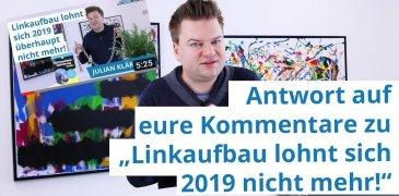 """Video: Antwort auf Eure Kommentare zu """"Linkaufbau lohnt sich 2019 überhaupt nicht mehr!"""""""