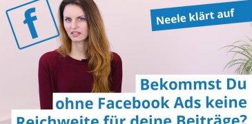 Video: Bekommst Du ohne Facebook Ads keine Reichweite für Deine Beiträge?