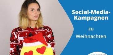 Video: Social-Media-Kampagnen – Unsere Tipps für Deine Weihnachtskampagne
