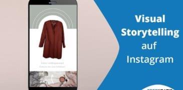 Video: Visual Storytelling auf Instagram – So begeistern Unternehmen ihre Kunden