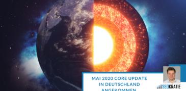 Mai 2020 Core Update in Deutschland angekommen